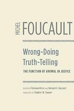 Wrong-Doing, Truth-Telling : The Function of Avowal in Justice by Michel...
