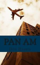 Pan Am : A History of the Airline That Define an Age by Don Harris and...