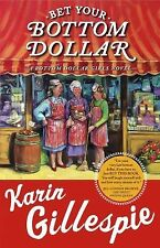 Bet Your Bottom Dollar by Karin Gillespie (2005, Paperback)