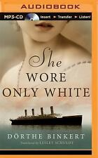 She Wore Only White by Dörthe Binkert (2015, MP3 CD, Unabridged)