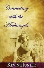 Connecting with the Archangels by Kevin Hunter (2013, Paperback)