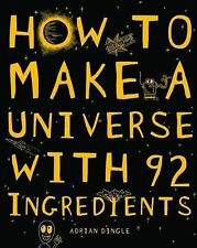 How to Make a Universe from 92 Ingredients by Adrian Dingle (Hardback, 2010)