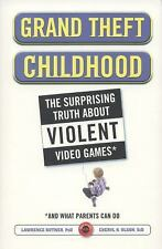 Grand Theft Childhood : The Surprising Truth about Violent Video Games And by...