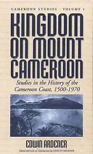 Kingdom on Mount Cameroon: Studies in the History of the Cameroon Coast 1500-197