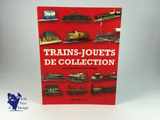 LIVRE TRAINS JOUETS DE COLLECTION LAMMING 285 PAGES ANTIQUE TOY BOOK