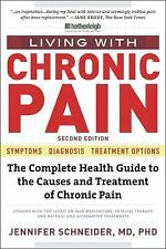 Living with Chronic Pain : The Complete Health Guide to the Causes and...