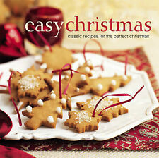 Easy Christmas: Classic Recipes for the Perfect Christmas,