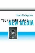 Young People and New Media : Childhood and the Changing Media Environment by...