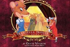 Mariella Mouse in the Opera House by Dottie Withrow (2013, Hardcover)