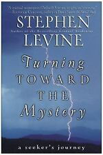 Turning Toward the Mystery : A Seeker's Journey by Stephen Levine (2003,...