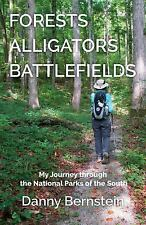 Forests, Alligators, Battlefields : My Journey Through the National Parks of...