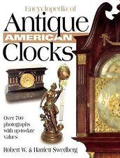 Encyclopedia of Antique American Clocks by Robert W. Swedberg and Harriett