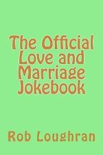 The Official ------ Jokebook: The Official Love and Marriage Jokebook by Rob...