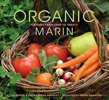 Organic Marin : Recipes from Land to Table by Farina Wong Kingsley and Tim..B129