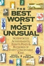 The Best, Worst, & Most Unusual: Noteworthy Achievements, Events, Feats & Blund