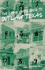 The Crime Buff's Guide to Outlaw Texas, Ron Franscell