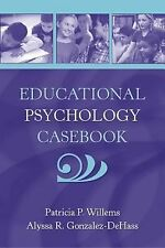 Educational Psychology Casebook by Willems and Gonzalez-DeHass (2006) 0205438970