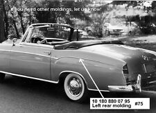 Rear Left fender molding for Mercedes 220s-se 1956/60 Cabriolet/Coupe Ponton.