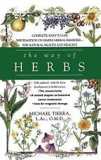 The Way of Herbs: Fully Updated with the Latest Developments in Herbal Science,