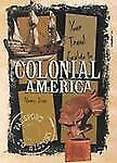 Your Travel Guide to Colonial America (Passport to History)