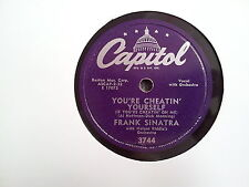 Frank Sinatra - You're cheatin' yourself 78 rpm