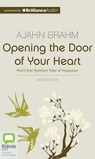 Opening the Door of Your Heart : And Other Buddhist Tales of Happiness by...