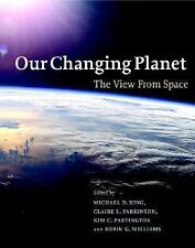 Our Changing Planet : The View from Space (2007, Hardcover)