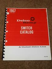 Delco Remy Switch Catalog 1946-1967 Listings,Part #s,Photos,Interchange,MORE....