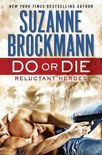 DO OR DIE SUZANNE BROCKMANN 2014 HARDCOVER DJ ROMANTIC SUSPENSE RELUCTANT HEROES