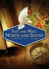 East and West, North and South : A Journey of Discovery by Virginia H. Y....