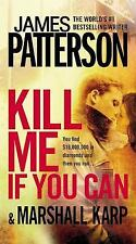 Kill Me If You Can by James Patterson and Marshall Karp (2013, Paperback)