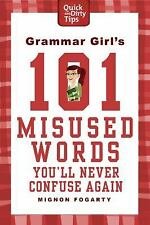 Quick and Dirty Tips: Grammar Girl's 101 Misused Words You'll Never Confuse...