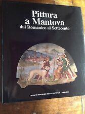 PITTURA A MANTOVA ROMANICO - SETTECENTO CARIPLO 1989