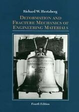 Deformation and Fracture Mechanics of Engineering Materials by Richard W....