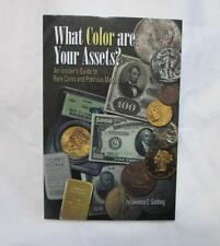 WHAT COLOR ARE YOUR ASSETS?   GUIDE to RARE COINS and PRECIOUS METALS