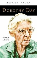 People of God- Dorothy Day - Love in Action by Patrick Jordan (2015, Paperback)