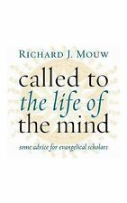 Called to the Life of the Mind : Some Advice for Evangelical Scholars by...