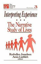Interpreting Experience: The Narrative Study of Lives (The Narrative Study of Li