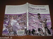 LIBRO/BOOK=IL GIGLIO NEL CUORE=LA FIORENTINA ATTRAVERSO I SUOI CAMPIONI=2002=