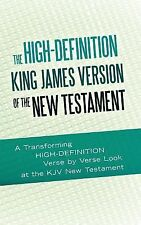 The High-Definition King James Version of the New Testament : An Hd Look at...