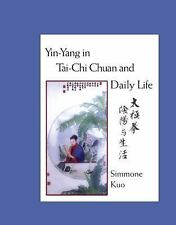 Excellent, Yin-Yang in Tai-Chi Chuan and Daily Life, Simmone Kuo, Book