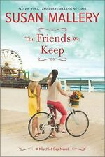 The Friends We Keep by Susan Mallery (2016, Paperback)