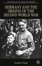 Germany and the Origins of the Second World War by Jonathan Wright (2007,...