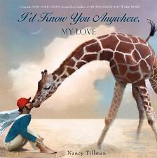 I'd Know You Anywhere, My Love by Nancy Tillman (2015, Board Book)