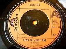 "SEBASTIAN - NEVER BE A NEXT TIME  7"" VINYL"