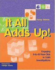 It All Adds Up!: Engaging 8-To-12-Year-Olds in Math Investigations-ExLibrary