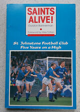 SIGNED-Saints Alive:St.Johnstone Football Club Five Years on a High-G.Bannerman