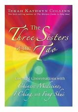 The Three Sisters of the Tao : Essential Conversations with Chinese Medicine,...