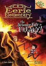 Eerie Elementary: The Science Fair Is Freaky! 4 by Jack Chabert (2016,...