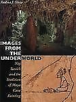 Images from the Underworld : Naj Tunich and the Tradition of Maya Cave...
